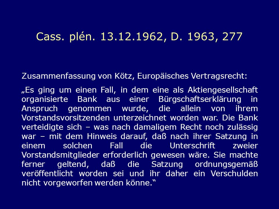 Cass. plén. 13.12.1962, D. 1963, 277 Zusammenfassung von Kötz, Europäisches Vertragsrecht: