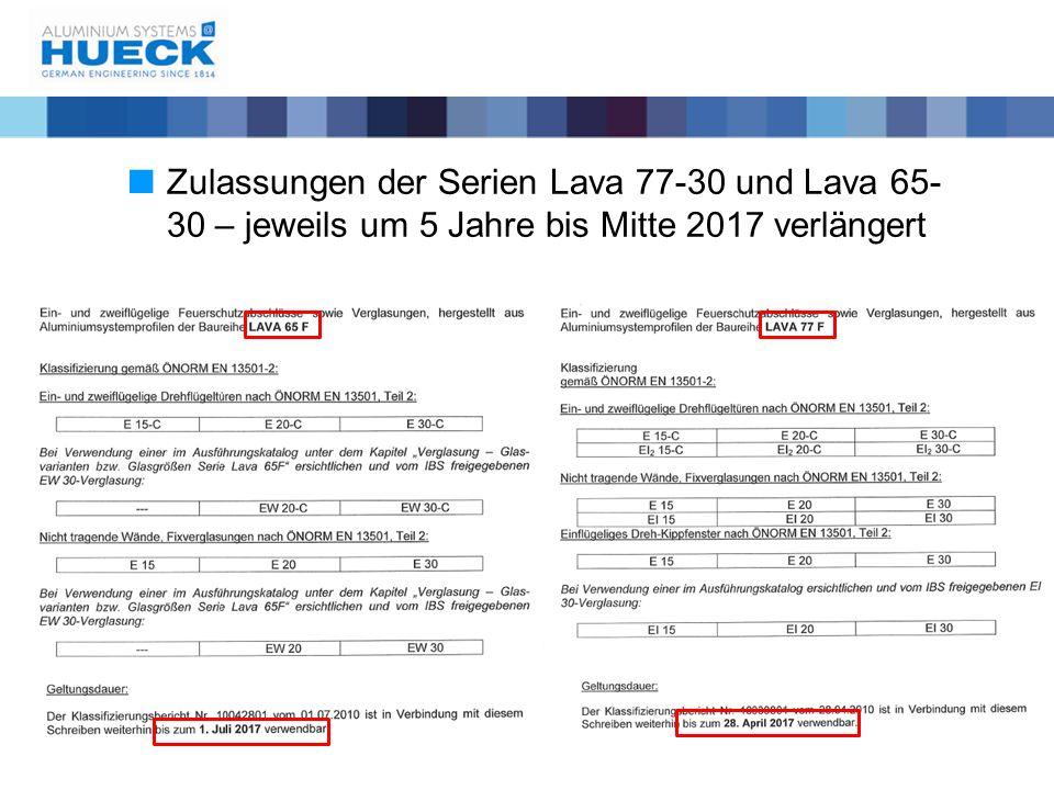 Zulassungen der Serien Lava 77-30 und Lava 65-30 – jeweils um 5 Jahre bis Mitte 2017 verlängert
