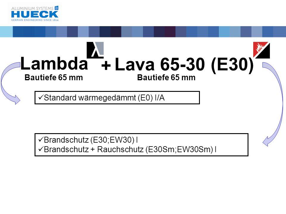Lambda Lava 65-30 (E30) + Bautiefe 65 mm