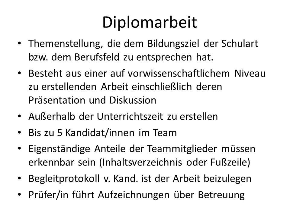 Diplomarbeit Themenstellung, die dem Bildungsziel der Schulart bzw. dem Berufsfeld zu entsprechen hat.