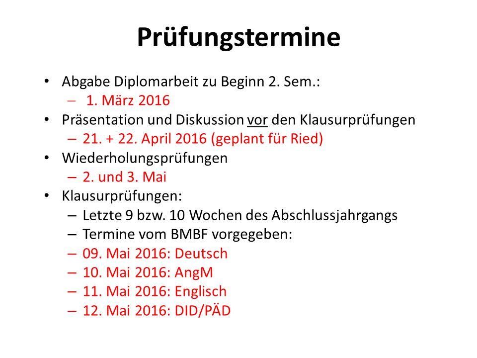 Prüfungstermine Abgabe Diplomarbeit zu Beginn 2. Sem.: 1. März 2016