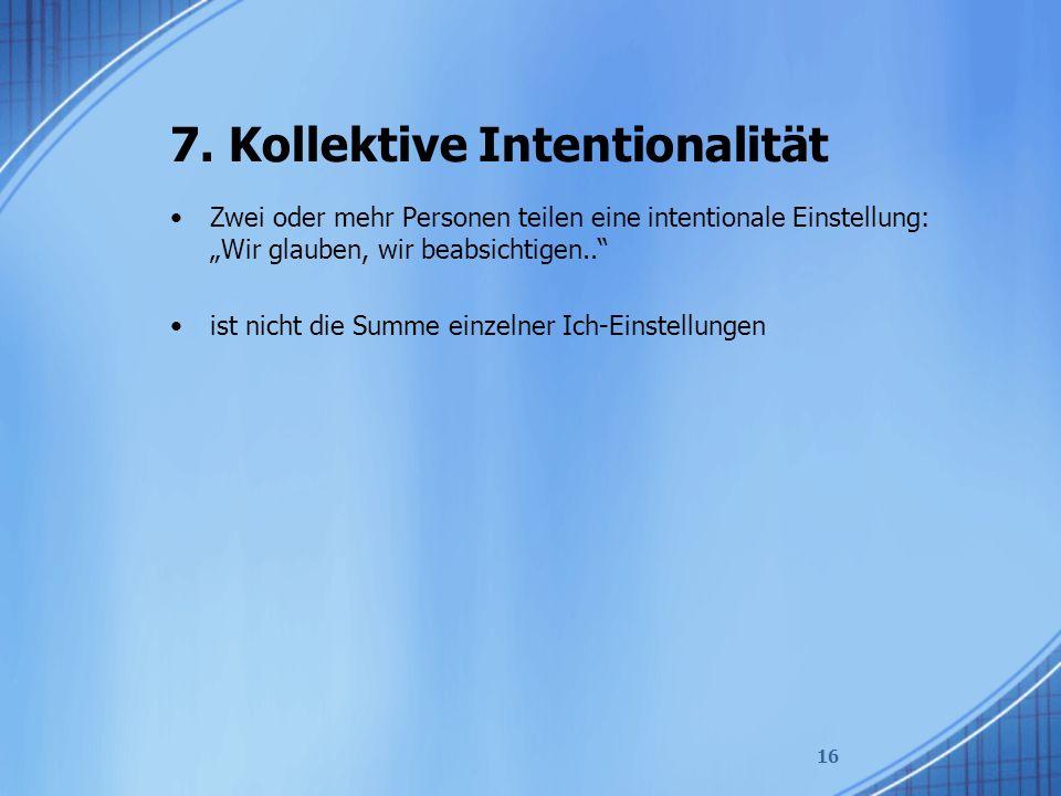 7. Kollektive Intentionalität