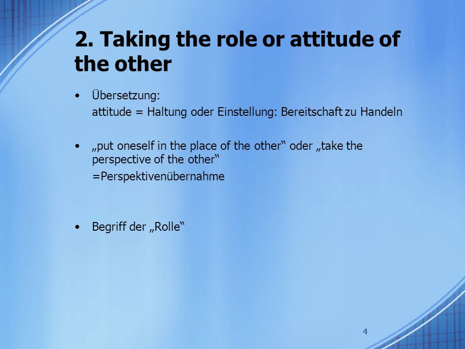 2. Taking the role or attitude of the other