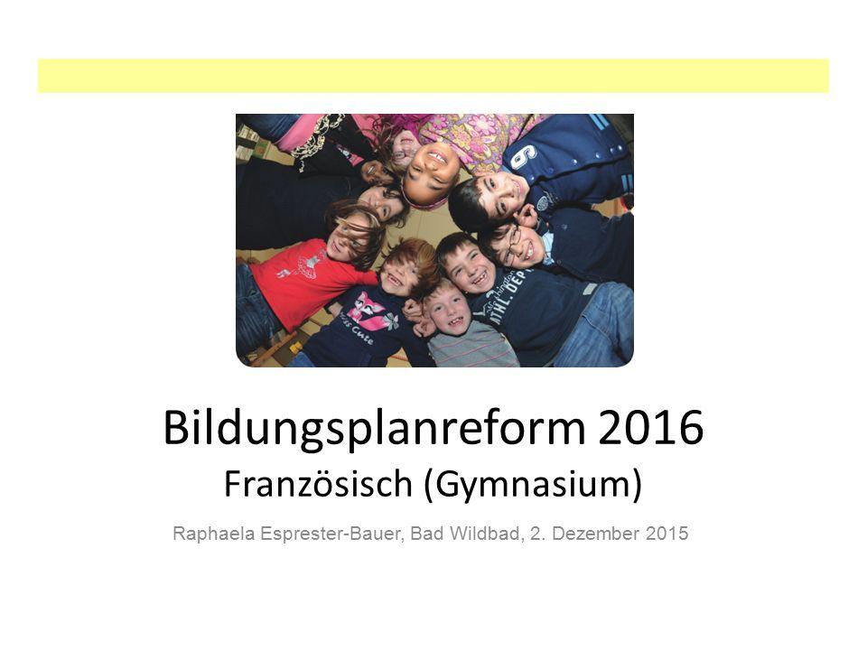Bildungsplanreform 2016 Französisch (Gymnasium)