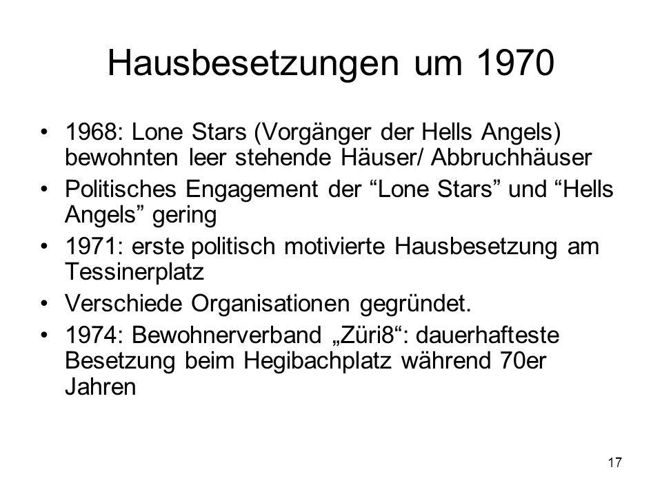 Hausbesetzungen um 1970 1968: Lone Stars (Vorgänger der Hells Angels) bewohnten leer stehende Häuser/ Abbruchhäuser.