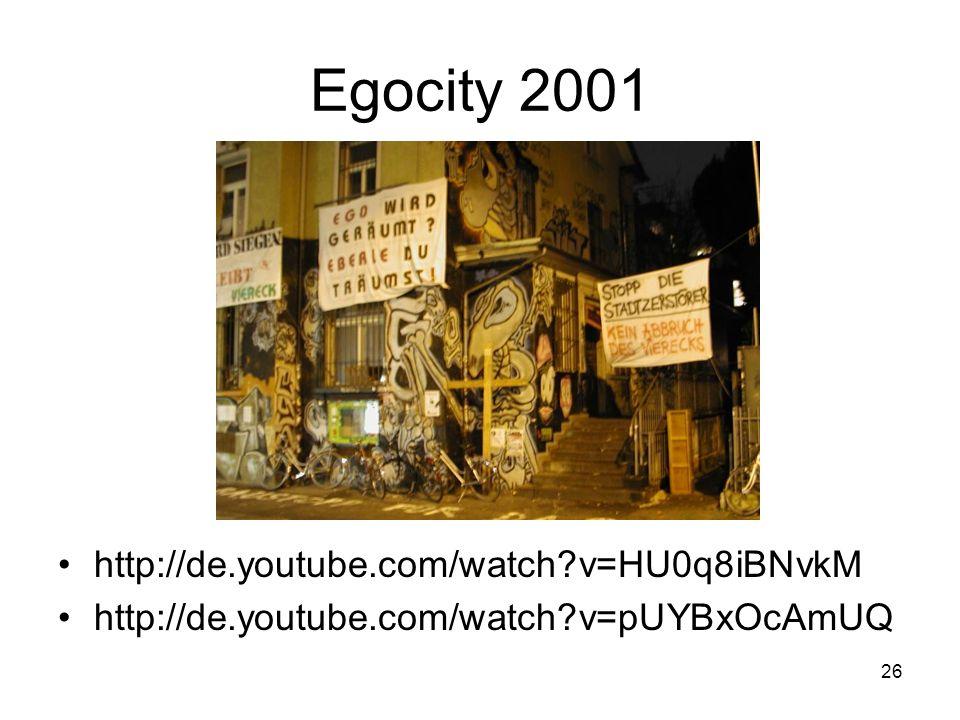 Egocity 2001 http://de.youtube.com/watch v=HU0q8iBNvkM