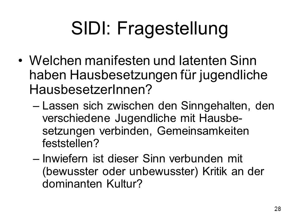SIDI: Fragestellung Welchen manifesten und latenten Sinn haben Hausbesetzungen für jugendliche HausbesetzerInnen