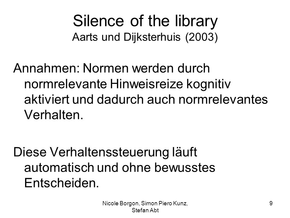 Silence of the library Aarts und Dijksterhuis (2003)