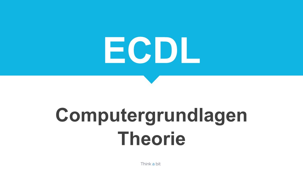 http://thinkabit.ch Computergrundlagen Theorie