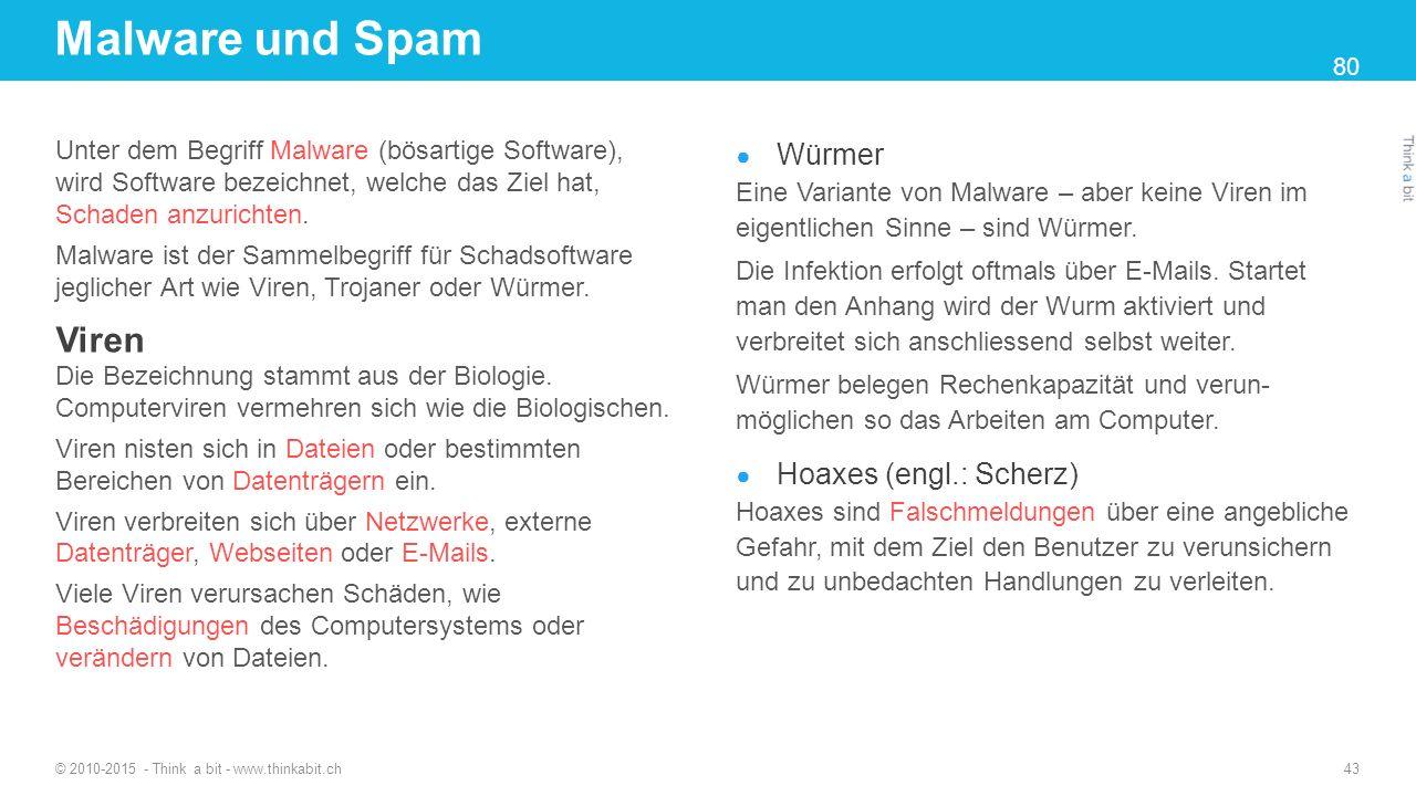 Malware und Spam Viren Würmer Hoaxes (engl.: Scherz)