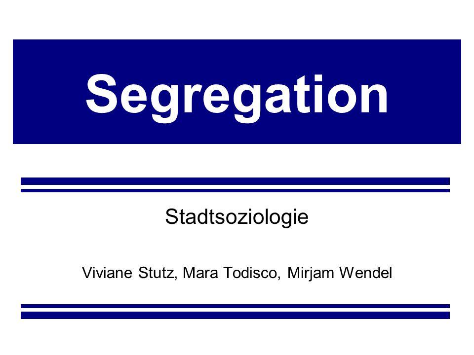 Stadtsoziologie Viviane Stutz, Mara Todisco, Mirjam Wendel