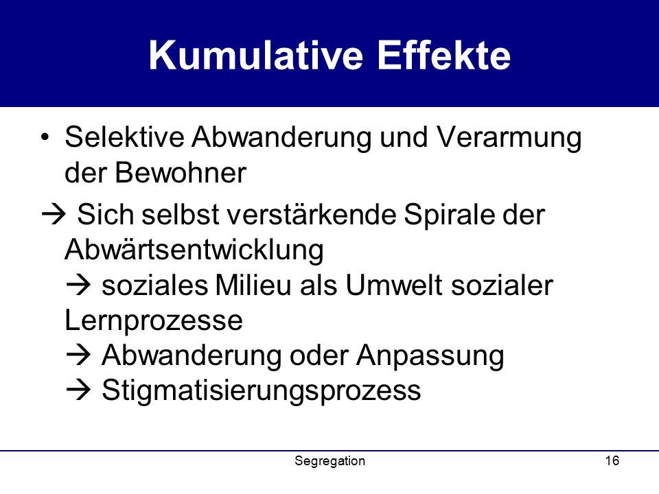 Kumulative Effekte Selektive Abwanderung und Verarmung der Bewohner