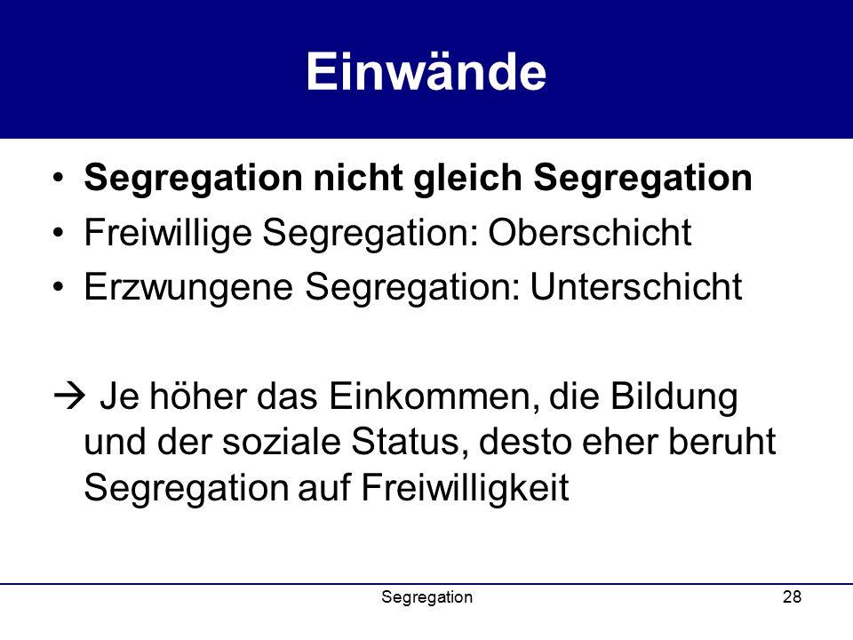 Einwände Segregation nicht gleich Segregation