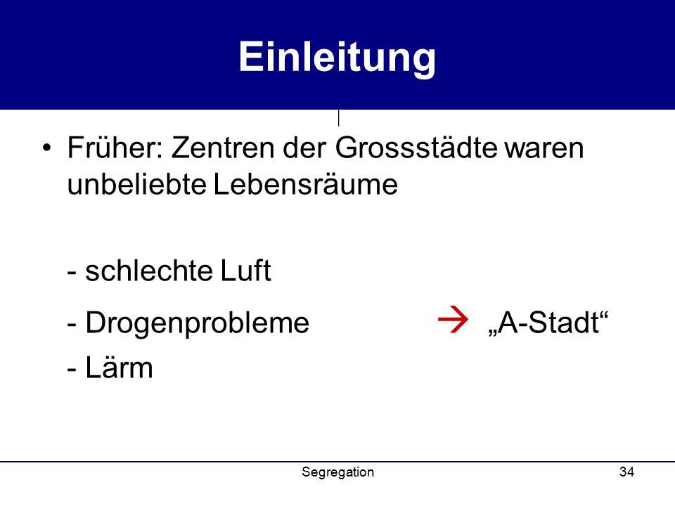 """Einleitung Früher: Zentren der Grossstädte waren unbeliebte Lebensräume. - schlechte Luft. - Drogenprobleme  """"A-Stadt"""