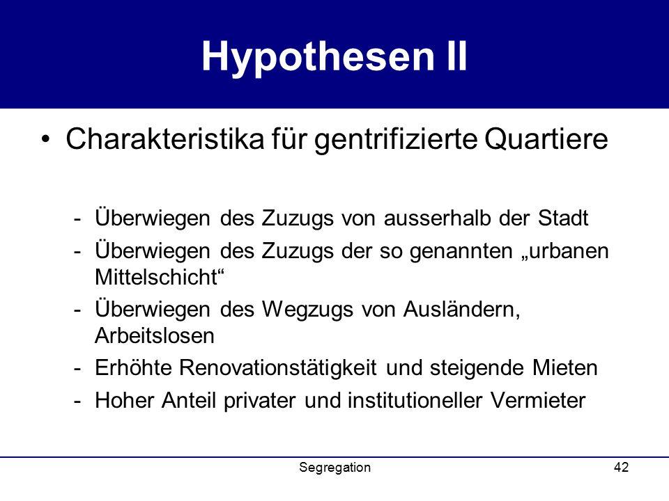 Hypothesen II Charakteristika für gentrifizierte Quartiere