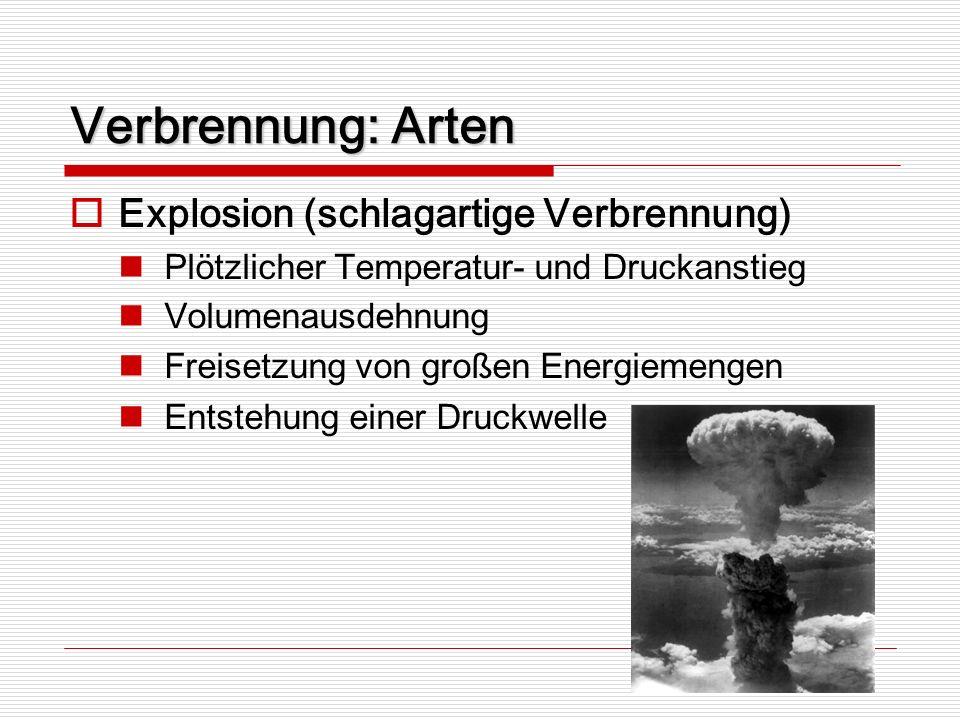 Verbrennung: Arten Explosion (schlagartige Verbrennung)