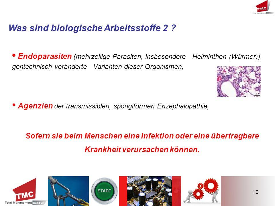 • Agenzien der transmissiblen, spongiformen Enzephalopathie,