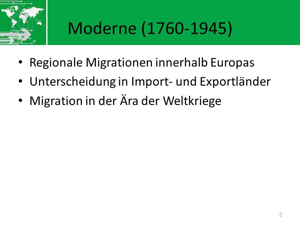 Moderne (1760-1945) Regionale Migrationen innerhalb Europas