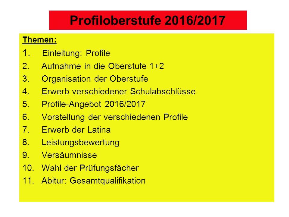 Profiloberstufe 2016/2017 Einleitung: Profile