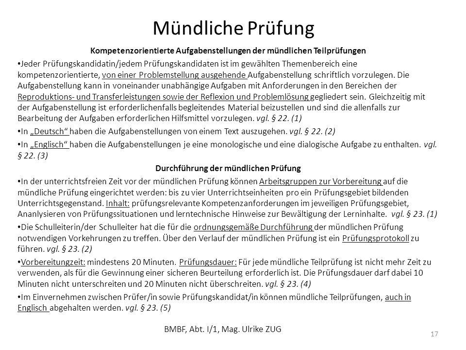 Mündliche Prüfung Kompetenzorientierte Aufgabenstellungen der mündlichen Teilprüfungen.