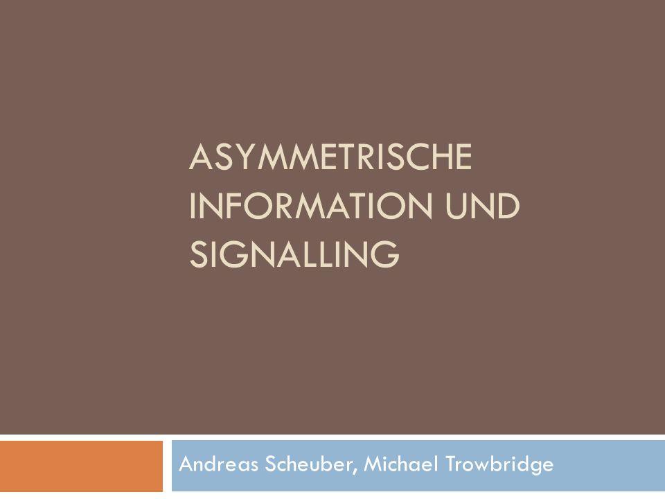 Asymmetrische Information und Signalling