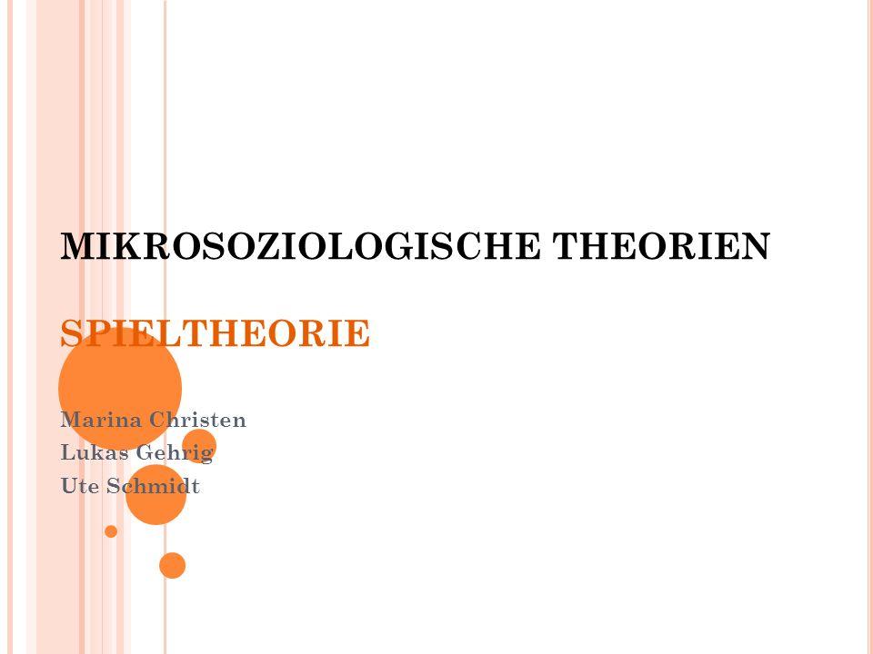 MIKROSOZIOLOGISCHE THEORIEN SPIELTHEORIE