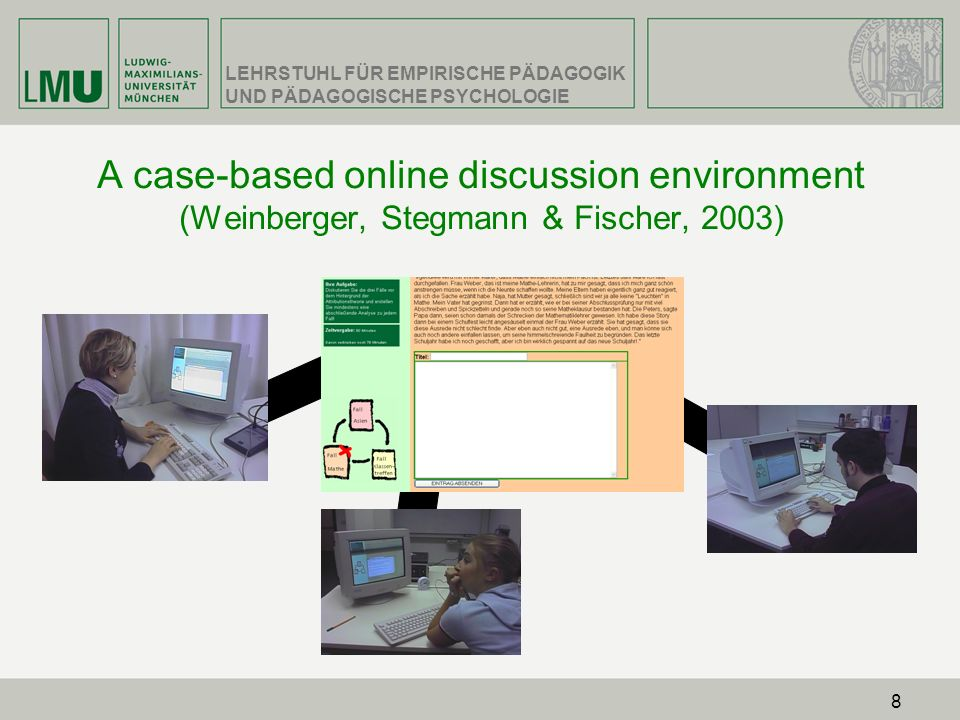 A case-based online discussion environment (Weinberger, Stegmann & Fischer, 2003)