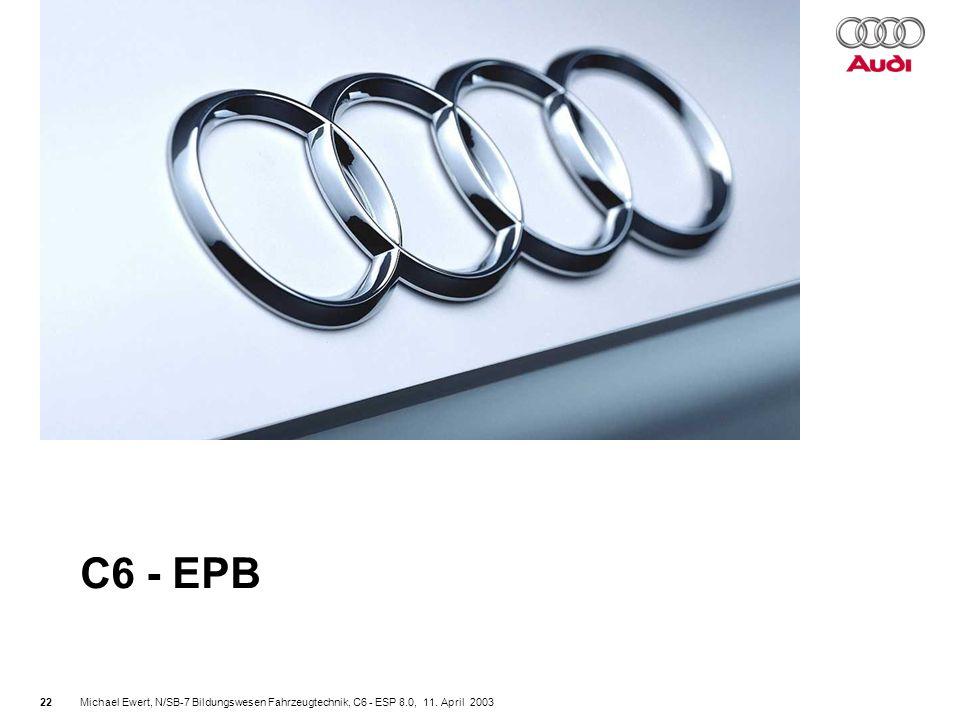 C6 - EPB Michael Ewert, N/SB-7 Bildungswesen Fahrzeugtechnik, C6 - ESP 8.0, 11. April 2003