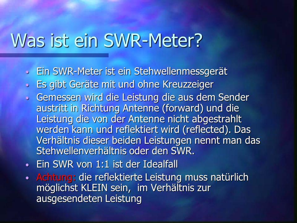 Was ist ein SWR-Meter Ein SWR-Meter ist ein Stehwellenmessgerät