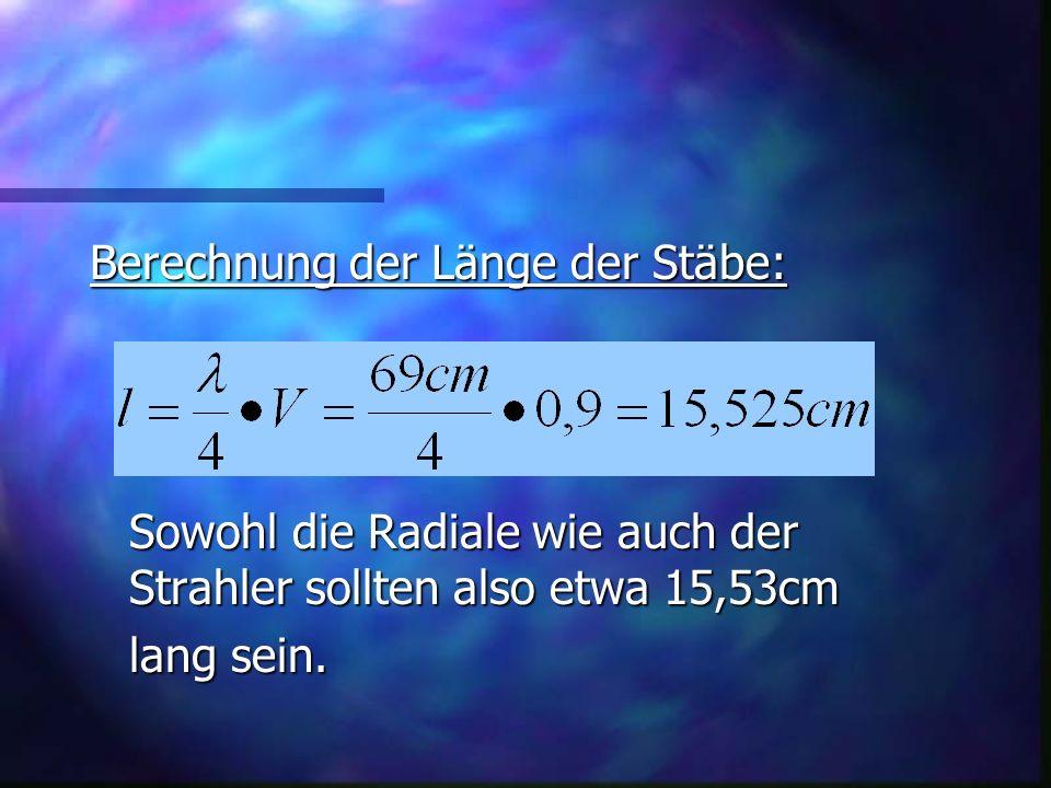 Berechnung der Länge der Stäbe: