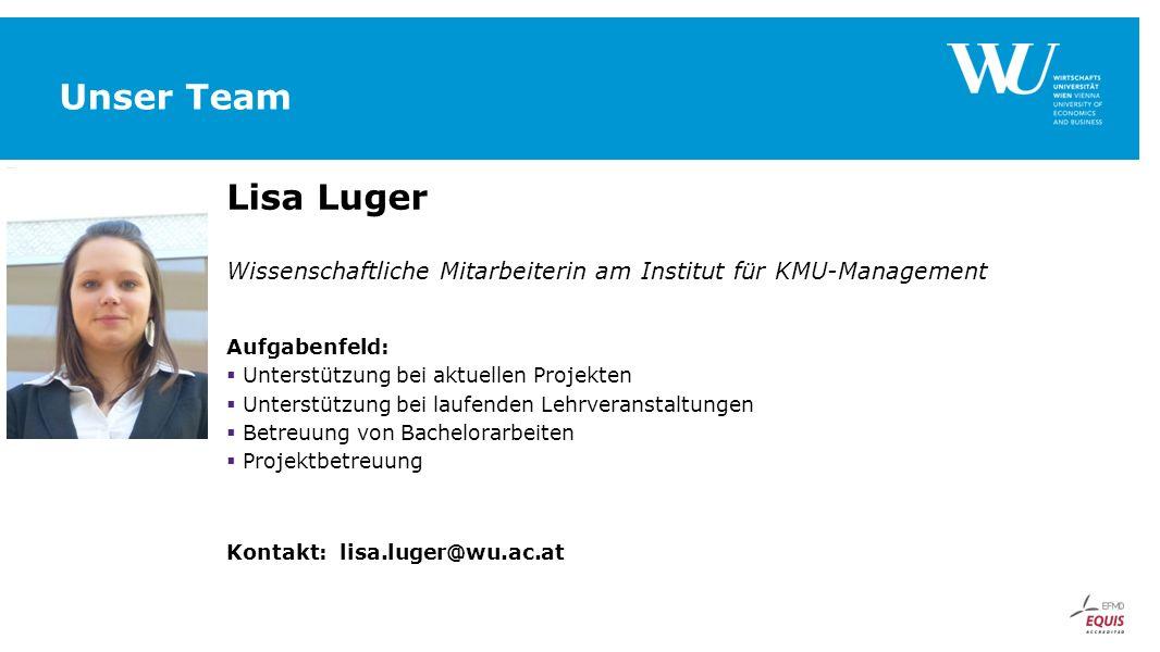Unser Team Lisa Luger. Wissenschaftliche Mitarbeiterin am Institut für KMU-Management. Aufgabenfeld: