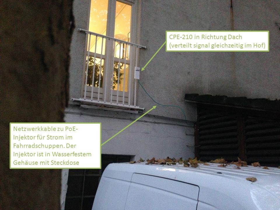 CPE-210 in Richtung Dach (verteilt signal gleichzeitig im Hof)