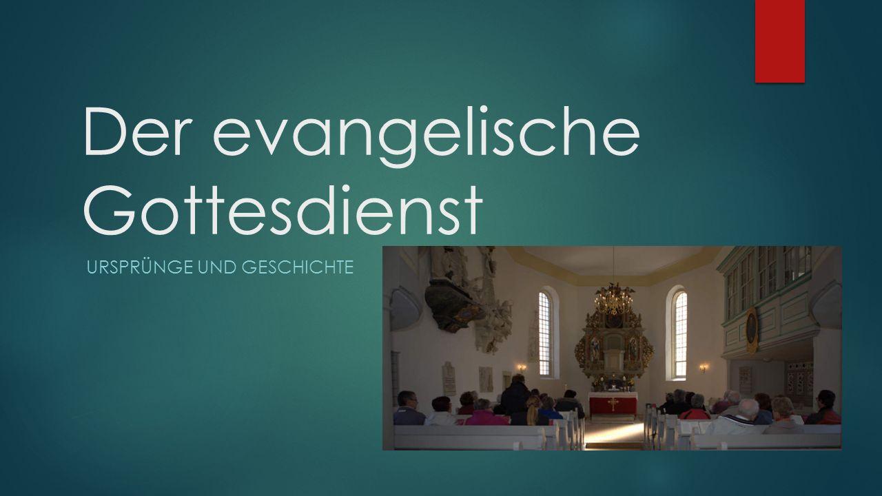 Der evangelische Gottesdienst
