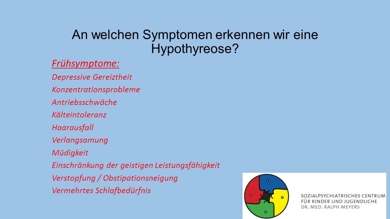 An welchen Symptomen erkennen wir eine Hypothyreose