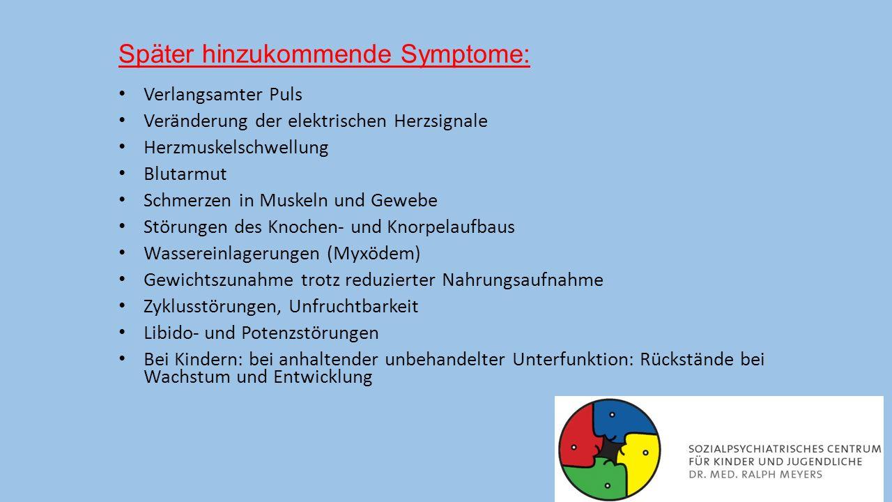 Später hinzukommende Symptome: