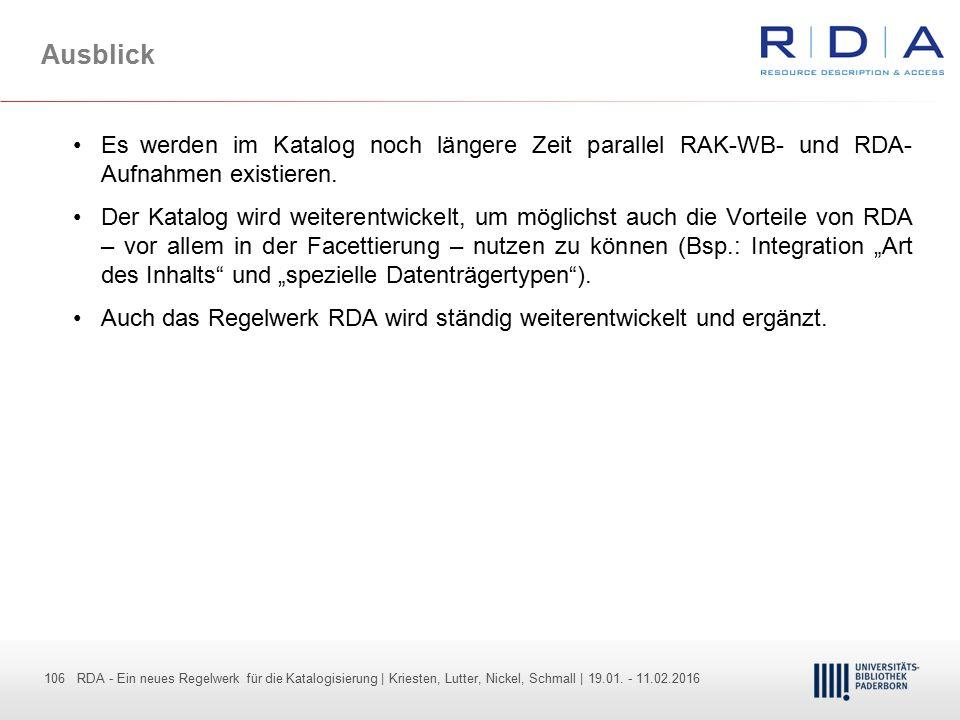 Ausblick Es werden im Katalog noch längere Zeit parallel RAK-WB- und RDA-Aufnahmen existieren.
