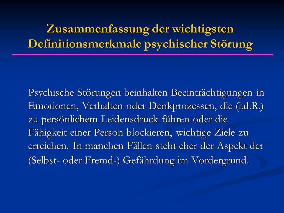 Zusammenfassung der wichtigsten Definitionsmerkmale psychischer Störung
