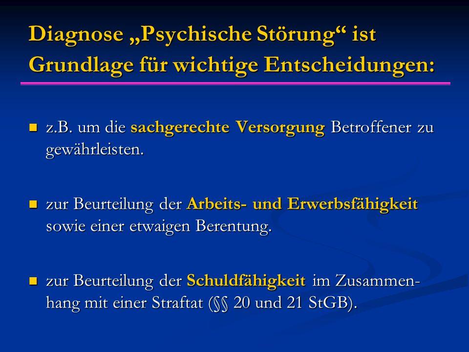 """Diagnose """"Psychische Störung ist Grundlage für wichtige Entscheidungen:"""