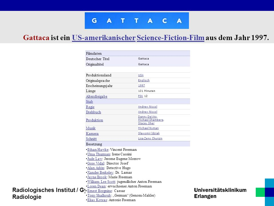 Gattaca ist ein US-amerikanischer Science-Fiction-Film aus dem Jahr 1997.