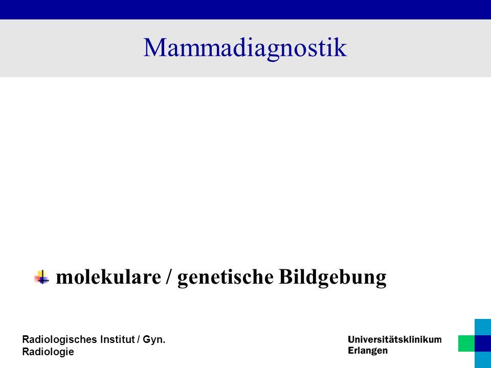 Mammadiagnostik molekulare / genetische Bildgebung