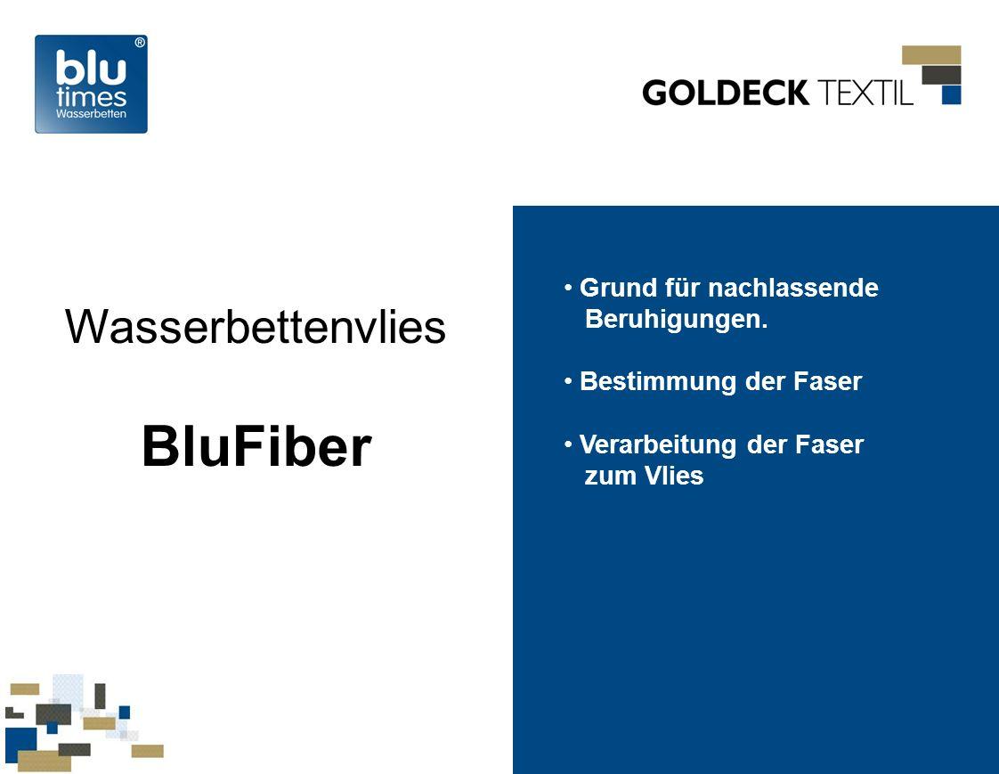 BluFiber Wasserbettenvlies Grund für nachlassende Beruhigungen.
