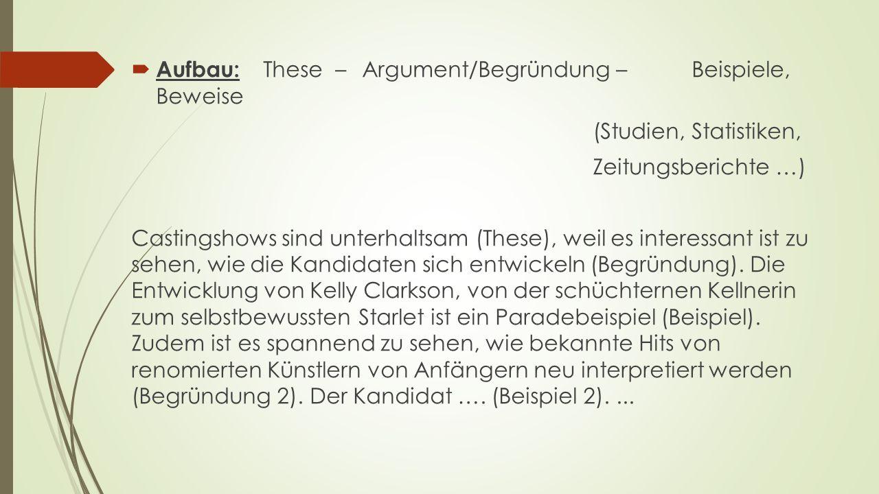 Aufbau: These – Argument/Begründung – Beispiele, Beweise