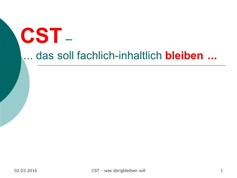 CST – ... das soll fachlich-inhaltlich bleiben ...