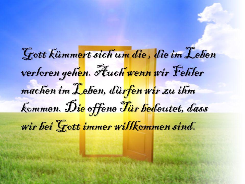 Gott kümmert sich um die , die im Leben verloren gehen