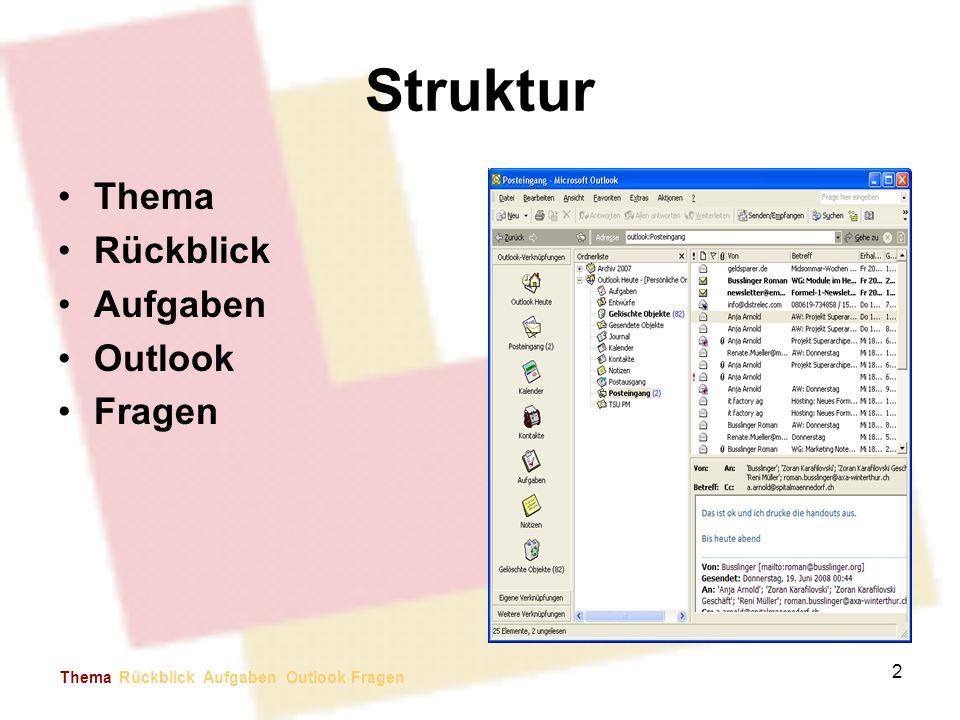 Struktur Thema Rückblick Aufgaben Outlook Fragen Aufbau des Vortrags