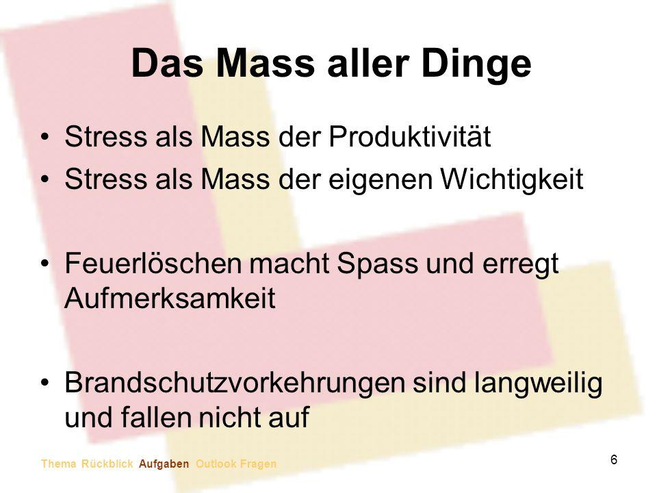 Das Mass aller Dinge Stress als Mass der Produktivität
