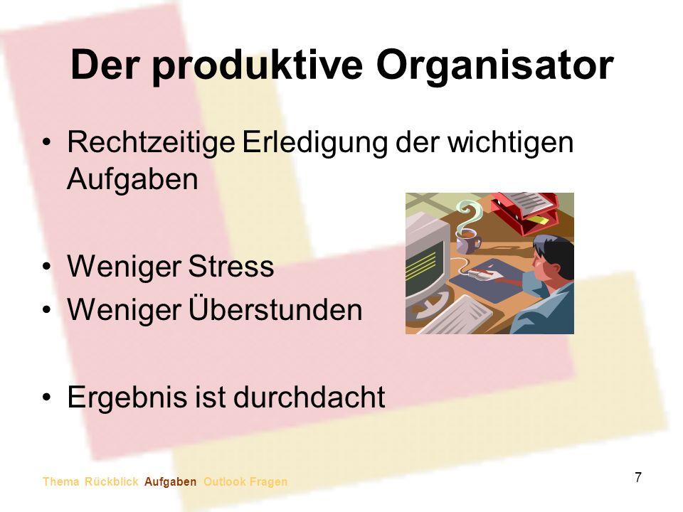 Der produktive Organisator