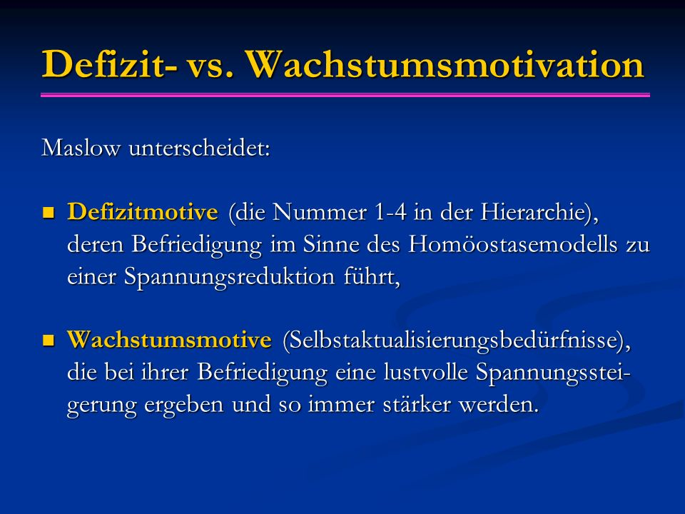 Defizit- vs. Wachstumsmotivation