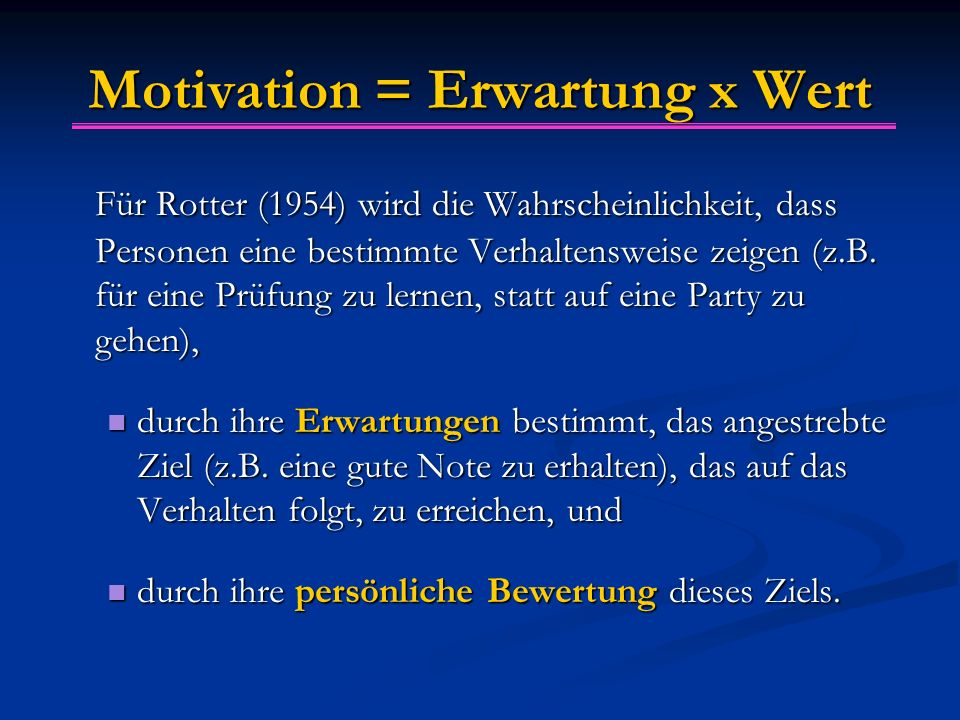 Motivation = Erwartung x Wert