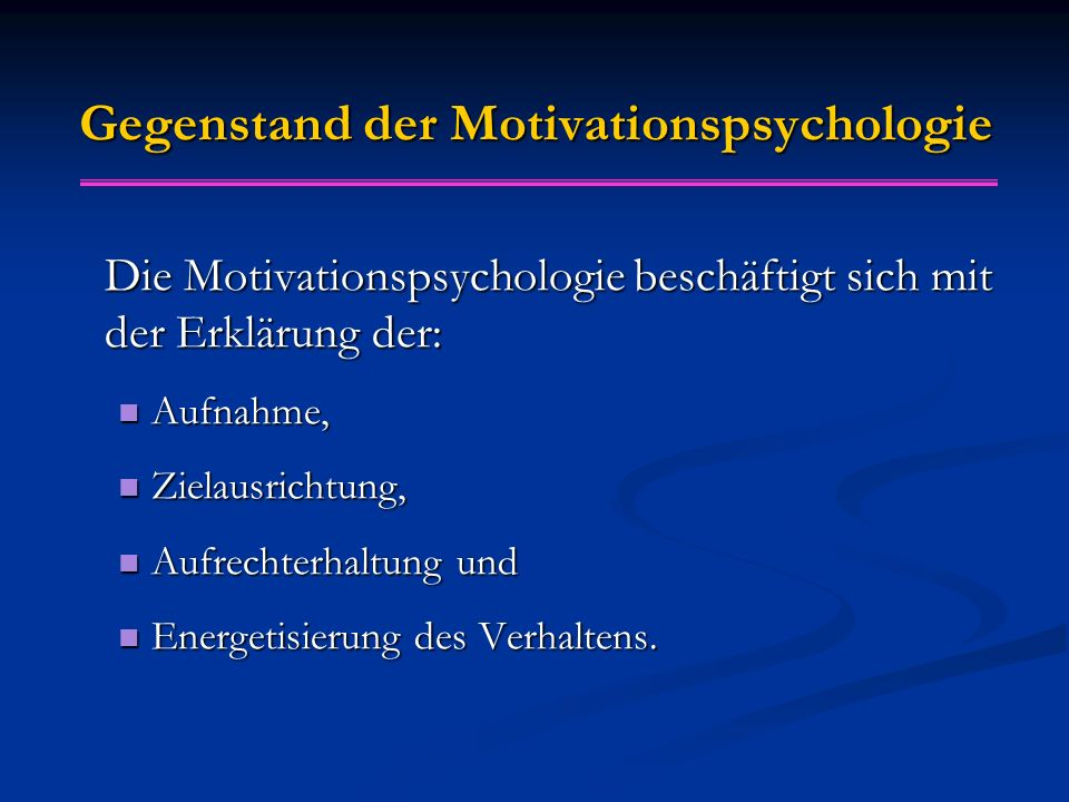Gegenstand der Motivationspsychologie